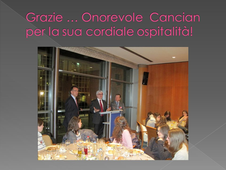 Grazie … Onorevole Cancian per la sua cordiale ospitalità!