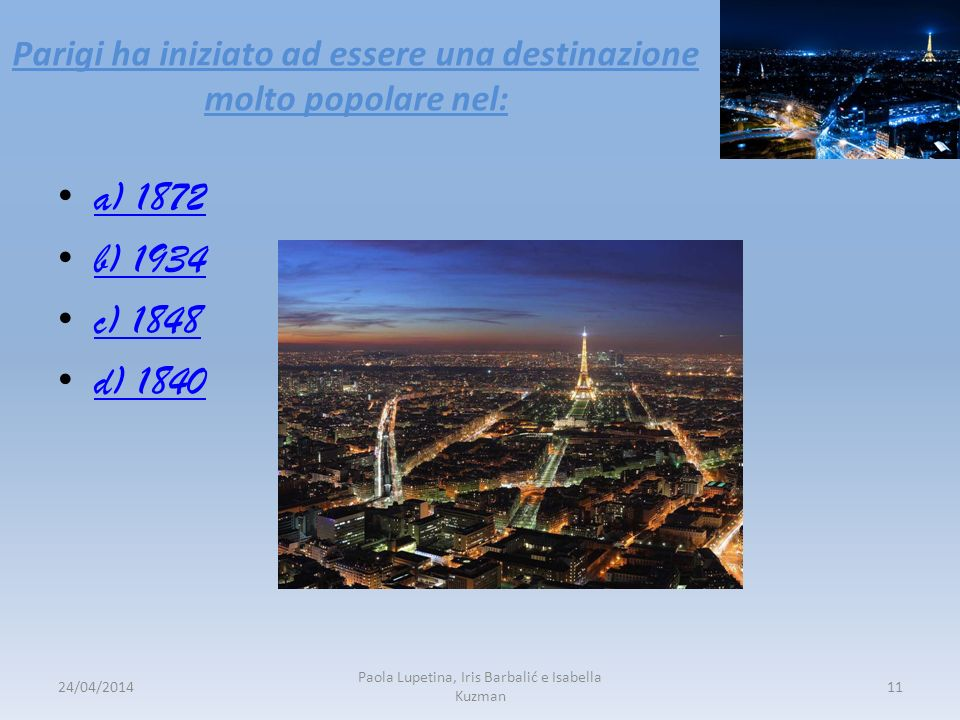 Parigi ha iniziato ad essere una destinazione molto popolare nel: