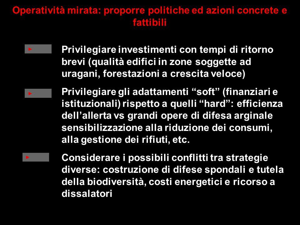 Operatività mirata: proporre politiche ed azioni concrete e fattibili