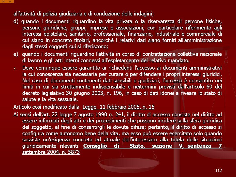all'attività di polizia giudiziaria e di conduzione delle indagini;