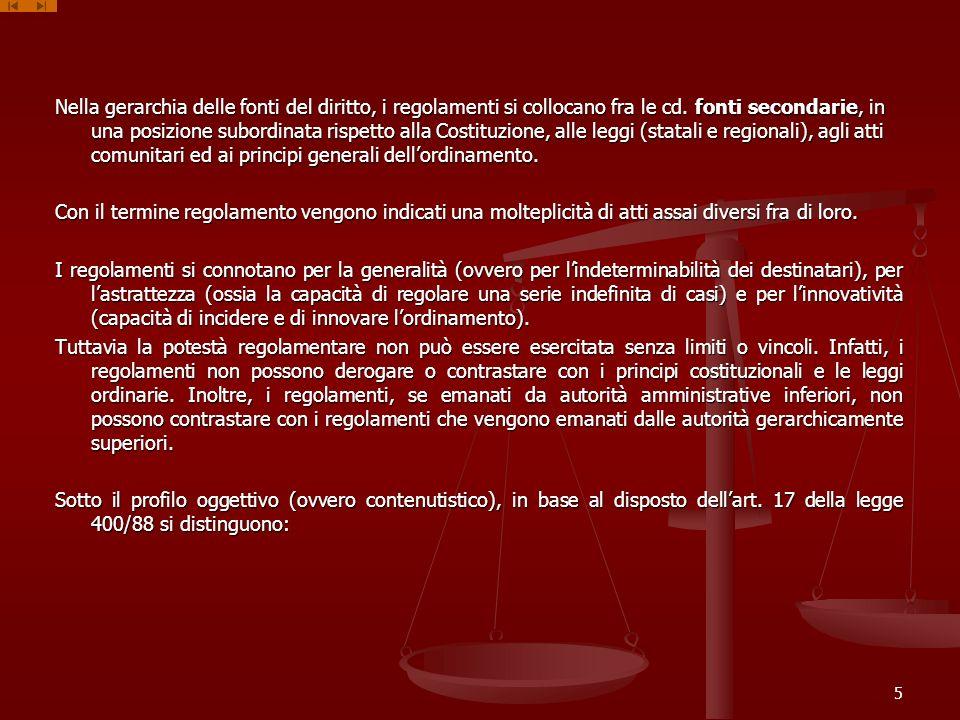 Nella gerarchia delle fonti del diritto, i regolamenti si collocano fra le cd.