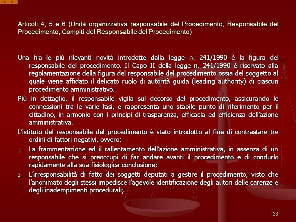 Articoli 4, 5 e 6 (Unità organizzativa responsabile del Procedimento, Responsabile del Procedimento, Compiti del Responsabile del Procedimento)