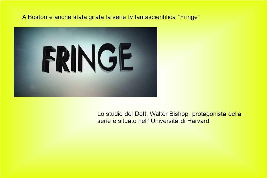 A Boston è anche stata girata la serie tv fantascientifica Fringe