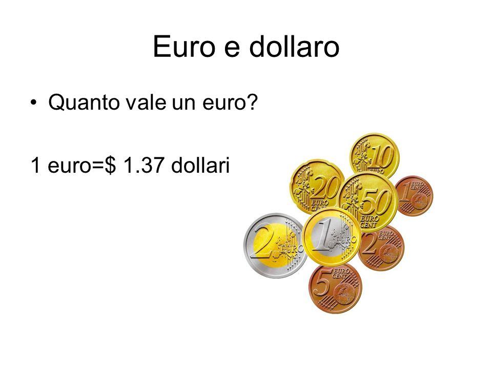 Euro e dollaro Quanto vale un euro 1 euro=$ 1.37 dollari