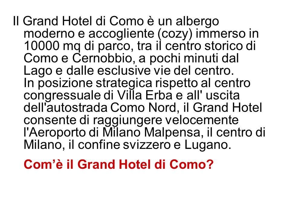 Il Grand Hotel di Como è un albergo moderno e accogliente (cozy) immerso in 10000 mq di parco, tra il centro storico di Como e Cernobbio, a pochi minuti dal Lago e dalle esclusive vie del centro.
