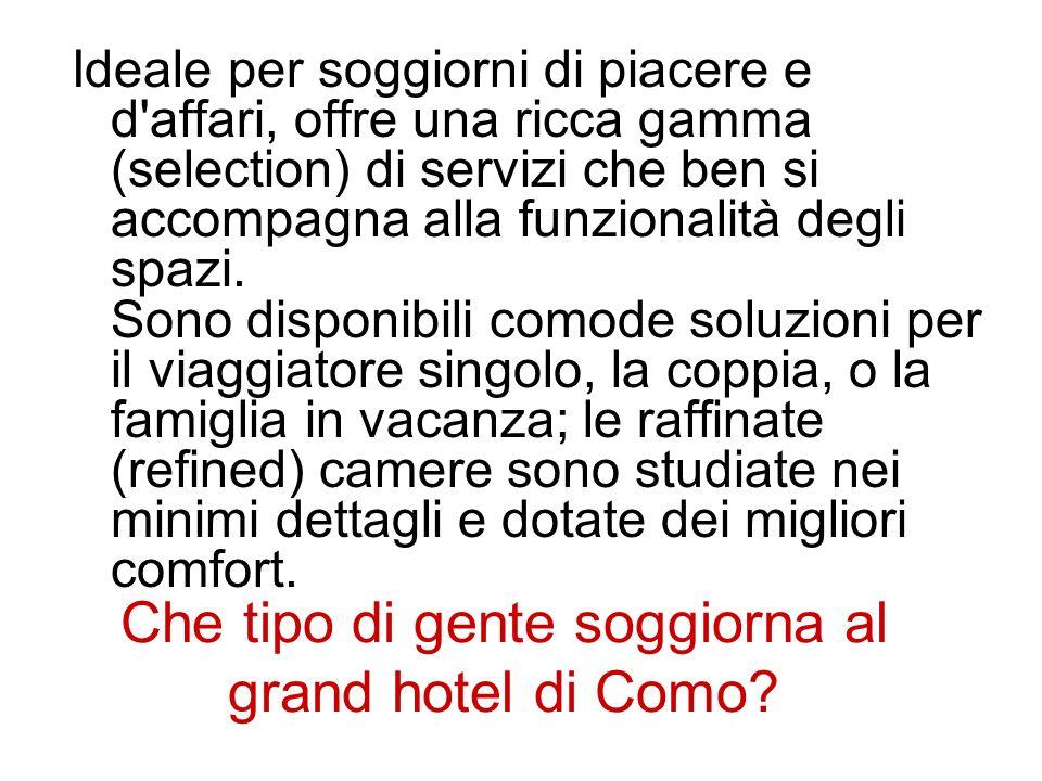 Che tipo di gente soggiorna al grand hotel di Como