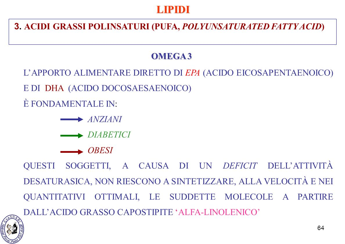 LIPIDI 3. ACIDI GRASSI POLINSATURI (PUFA, POLYUNSATURATED FATTY ACID)