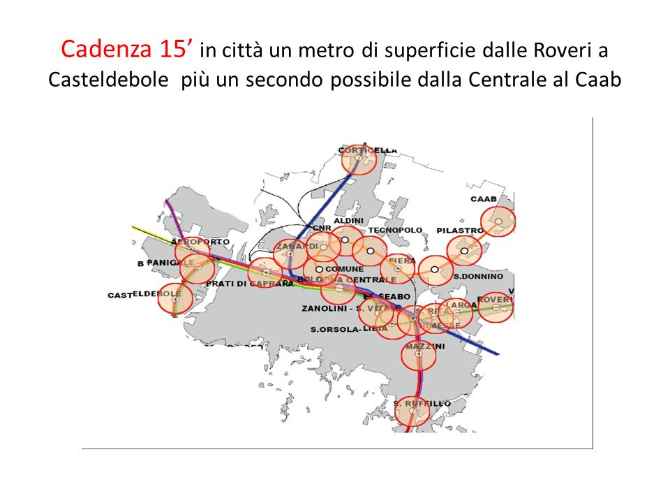 Cadenza 15' in città un metro di superficie dalle Roveri a Casteldebole più un secondo possibile dalla Centrale al Caab