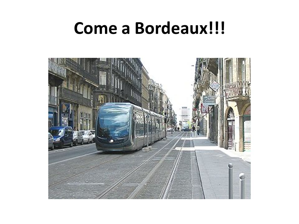Come a Bordeaux!!!