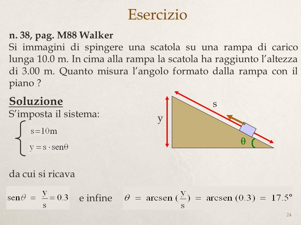 Esercizio Soluzione n. 38, pag. M88 Walker