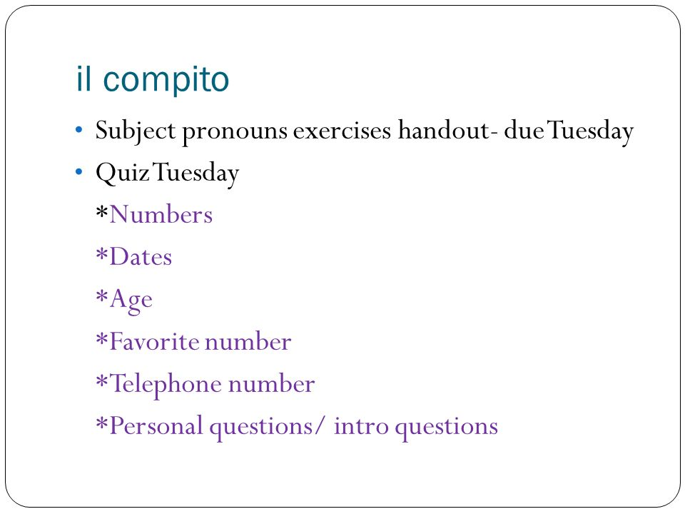il compito Subject pronouns exercises handout- due Tuesday