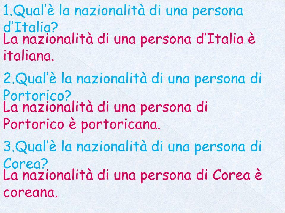 1.Qual'è la nazionalità di una persona d'Italia