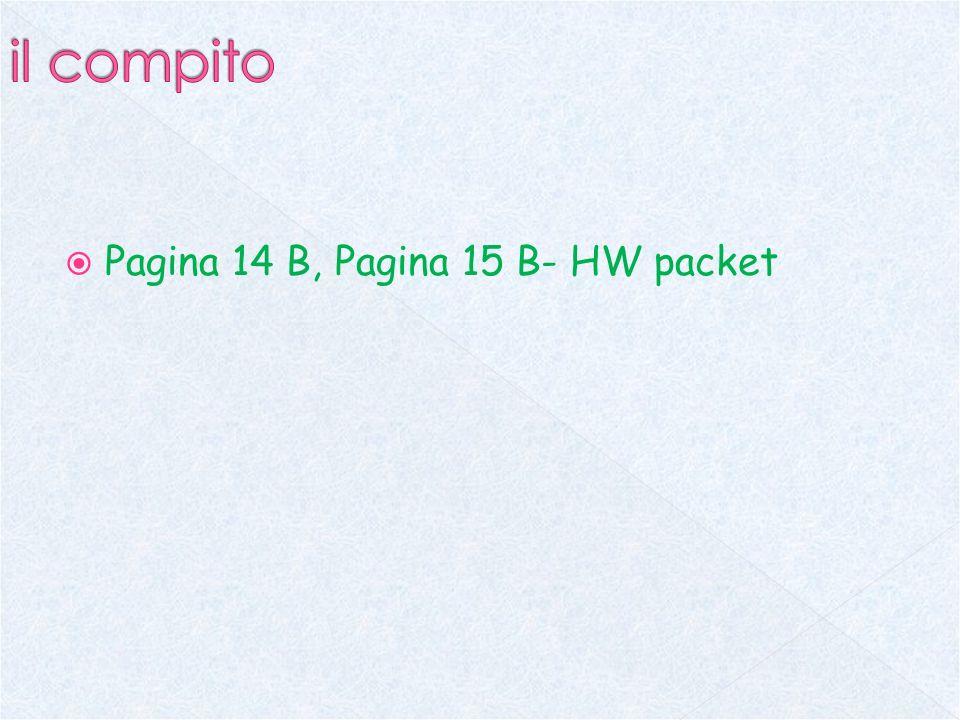 il compito Pagina 14 B, Pagina 15 B- HW packet