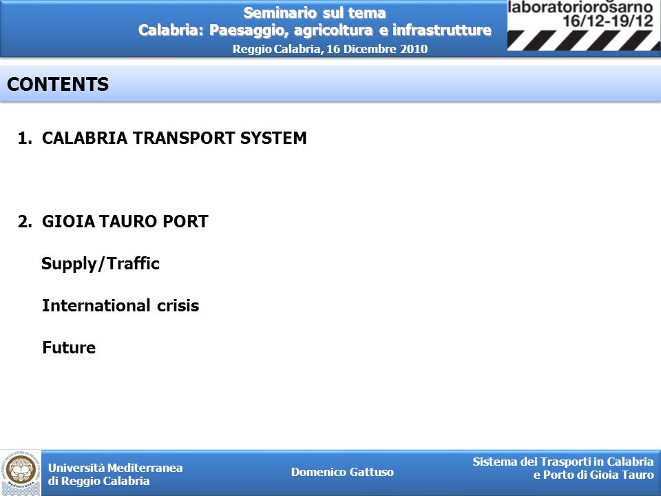 CONTENTS CALABRIA TRANSPORT SYSTEM GIOIA TAURO PORT Supply/Traffic