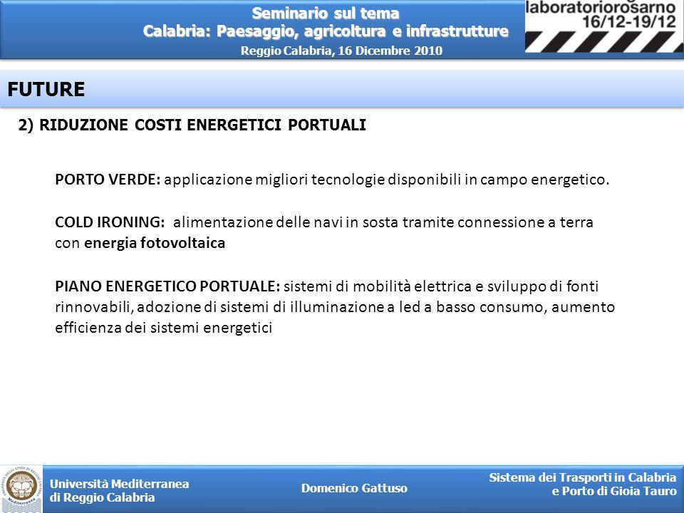 FUTURE 2) RIDUZIONE COSTI ENERGETICI PORTUALI. PORTO VERDE: applicazione migliori tecnologie disponibili in campo energetico.