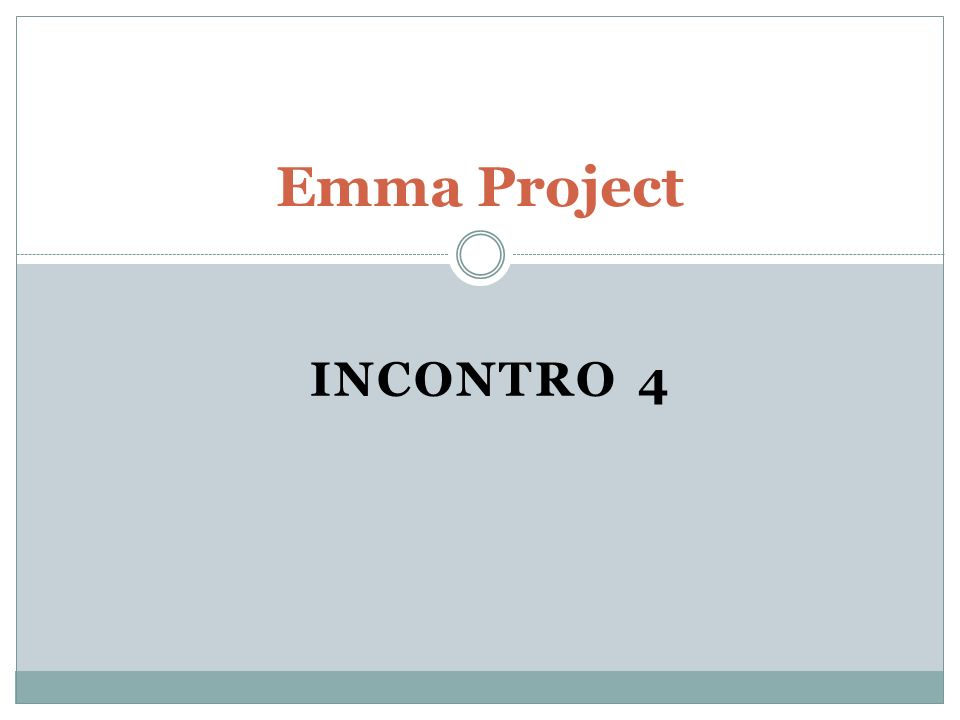 Emma Project INCONTRO 4