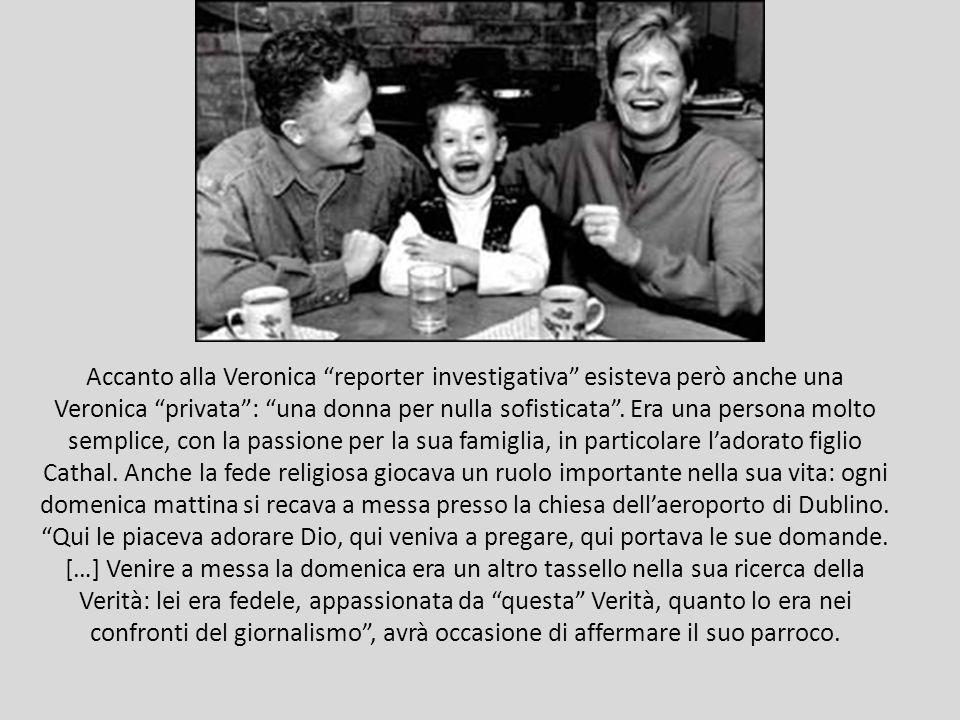 Accanto alla Veronica reporter investigativa esisteva però anche una Veronica privata : una donna per nulla sofisticata .