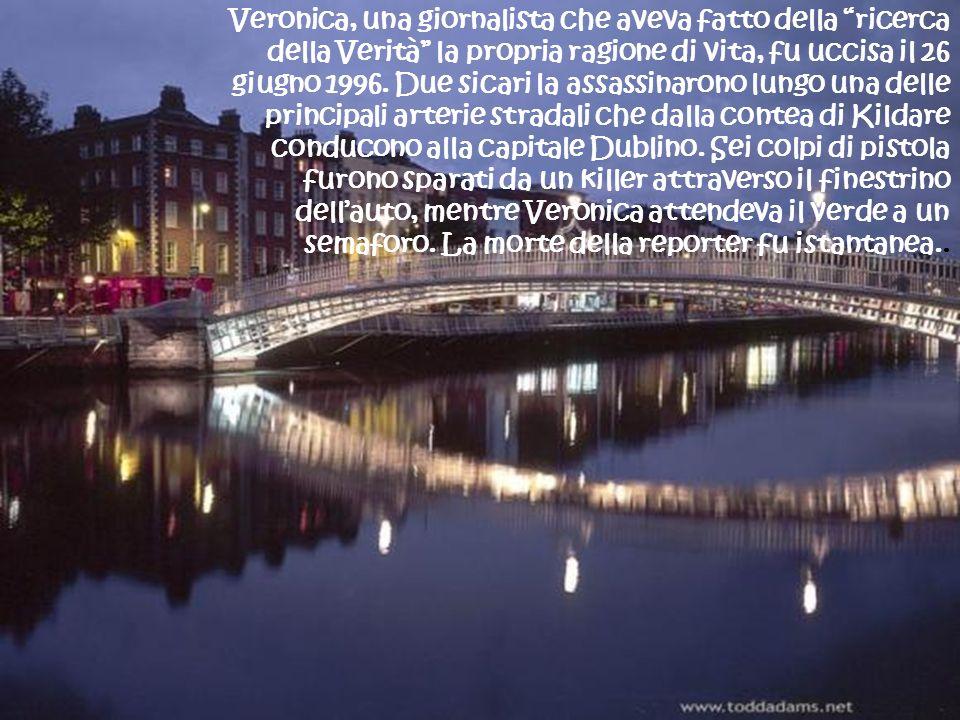 Veronica, una giornalista che aveva fatto della ricerca della Verità la propria ragione di vita, fu uccisa il 26 giugno 1996.