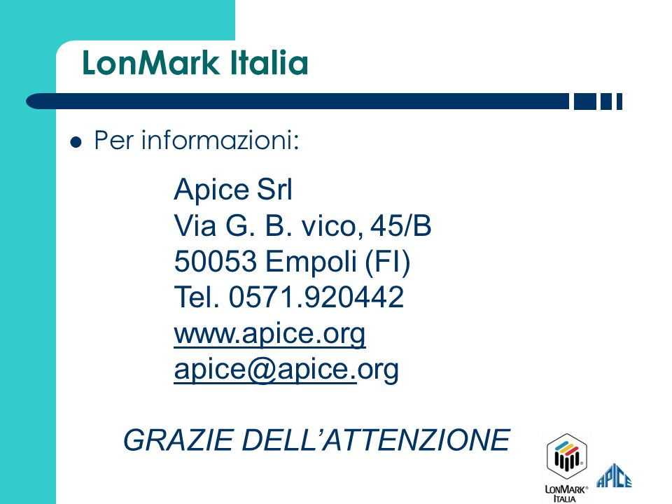LonMark Italia Apice Srl Via G. B. vico, 45/B 50053 Empoli (FI)
