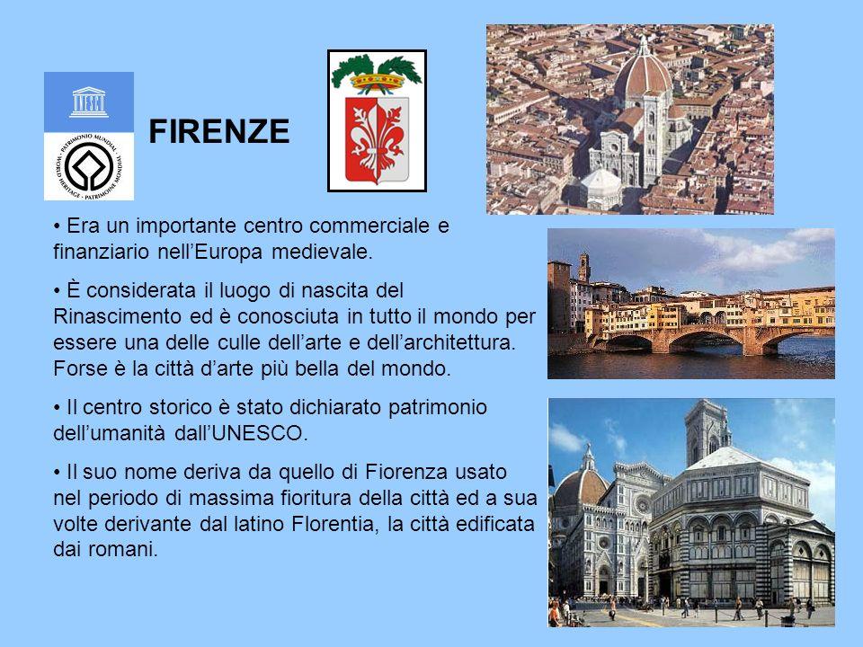 FIRENZE Era un importante centro commerciale e finanziario nell'Europa medievale.