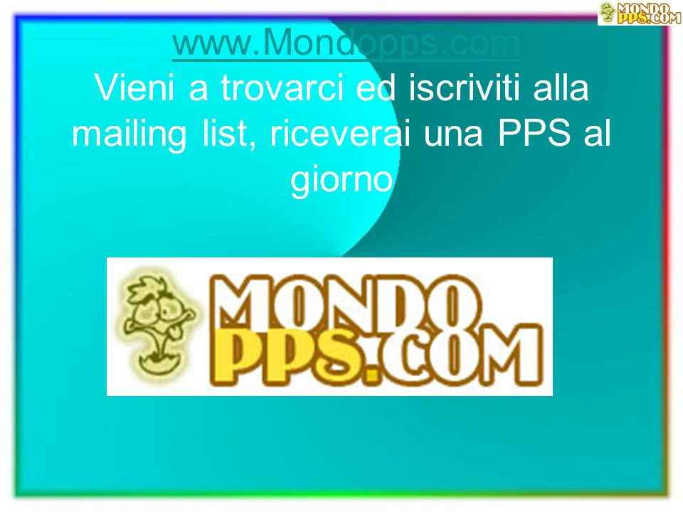PPS scaricata da www. Mondopps
