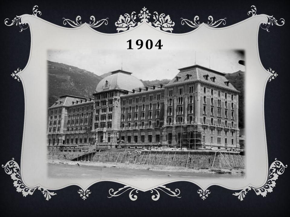 1904 Il grand hotel fu aperto nel 1904.