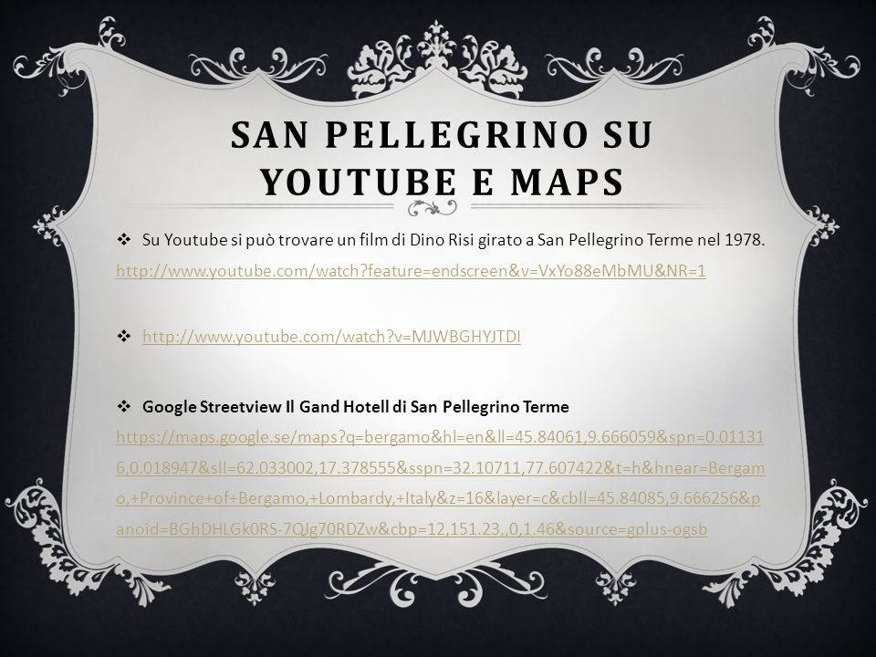 San Pellegrino SU YOUTUBE e maps