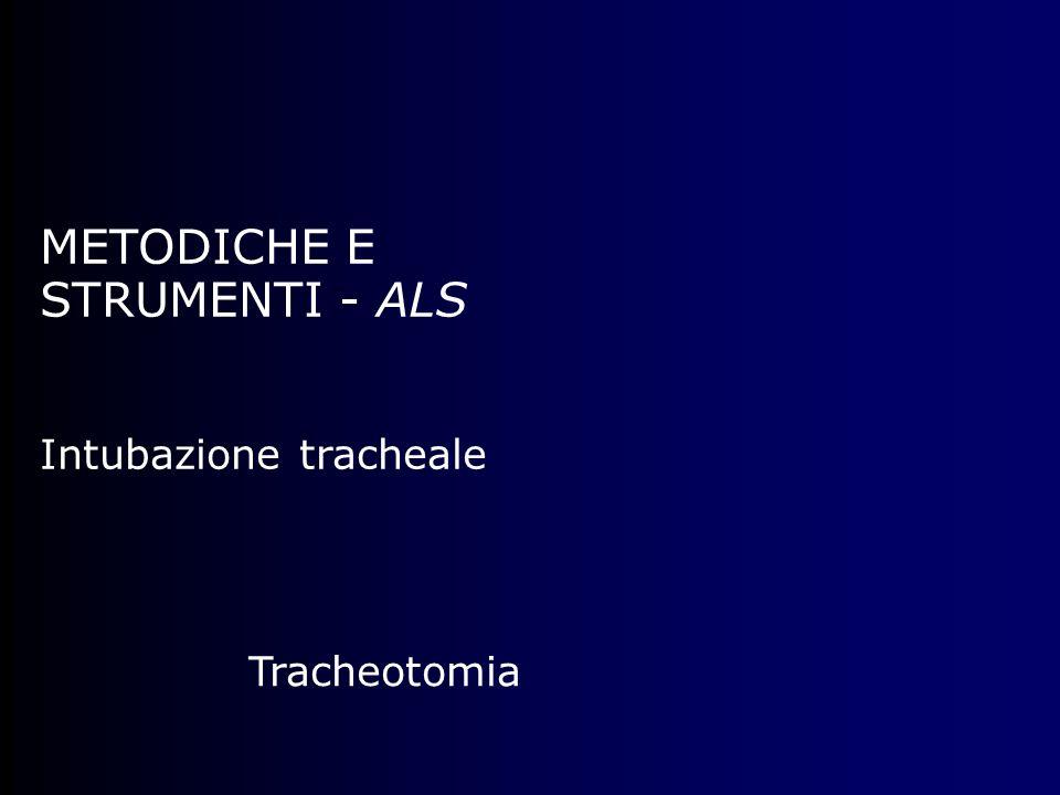 METODICHE E STRUMENTI - ALS Intubazione tracheale Tracheotomia