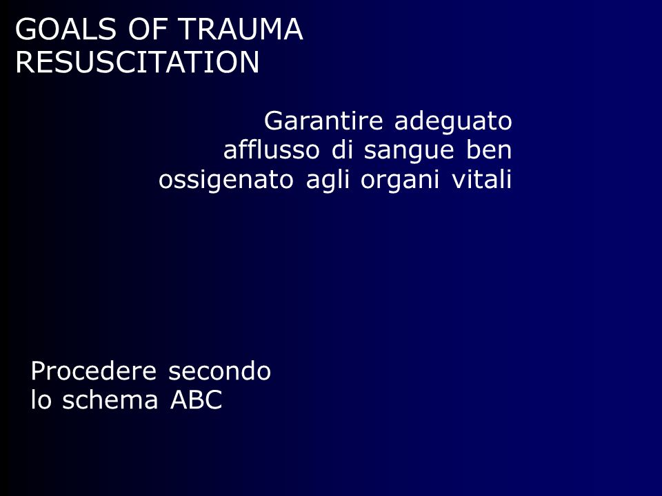 GOALS OF TRAUMA RESUSCITATION