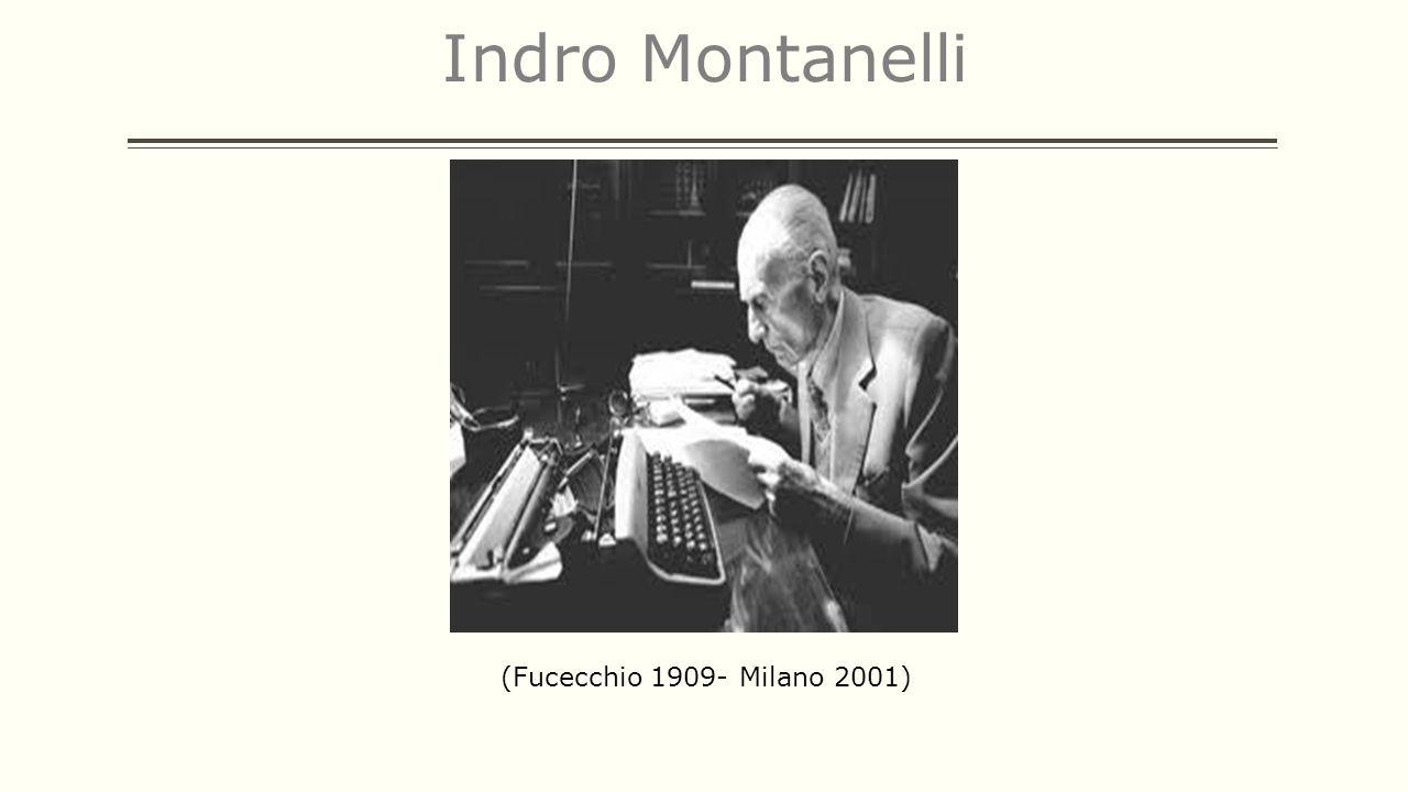 Indro Montanelli (Fucecchio 1909- Milano 2001)