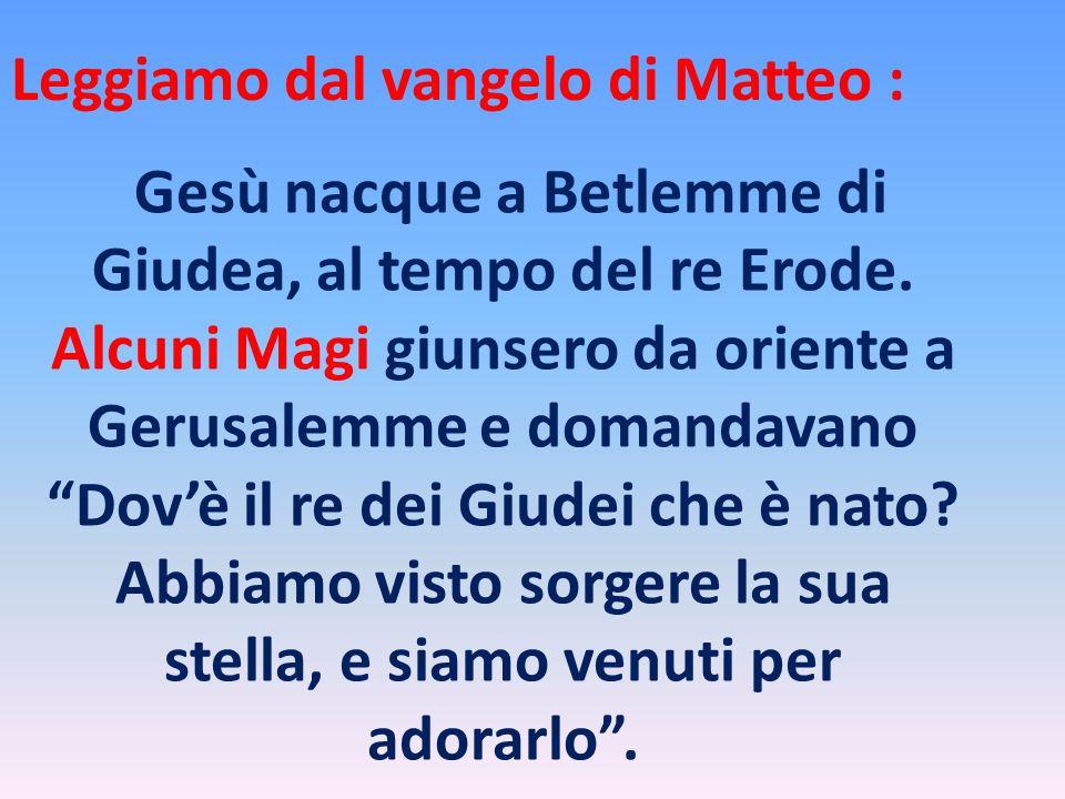 Leggiamo dal vangelo di Matteo :