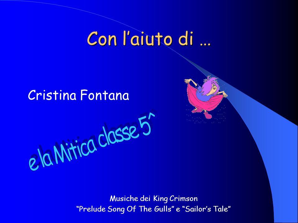 Con l'aiuto di … e la Mitica classe 5^ Cristina Fontana