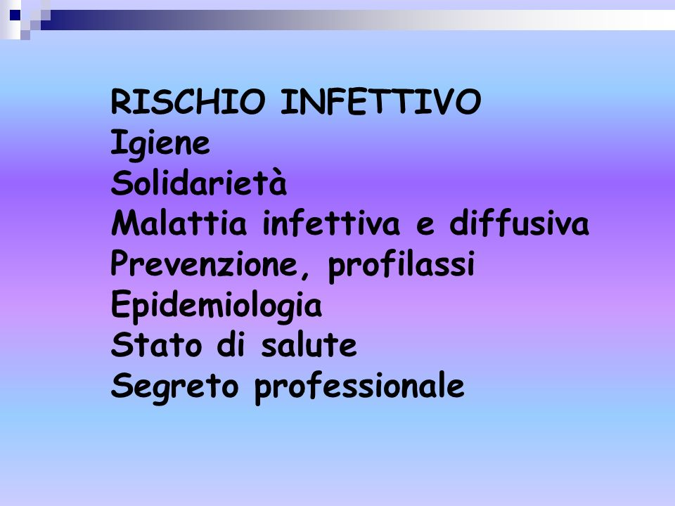 RISCHIO INFETTIVO Igiene. Solidarietà. Malattia infettiva e diffusiva. Prevenzione, profilassi. Epidemiologia.