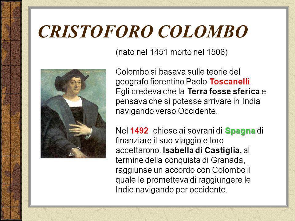 CRISTOFORO COLOMBO (nato nel 1451 morto nel 1506)