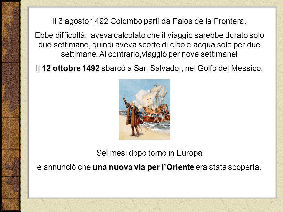 Il 3 agosto 1492 Colombo partì da Palos de la Frontera.