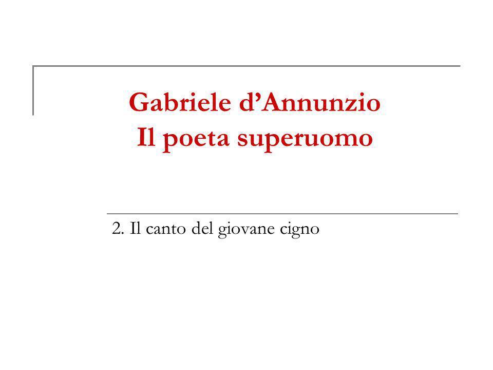 Gabriele d'Annunzio Il poeta superuomo