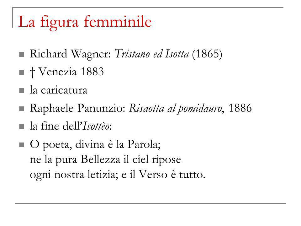 La figura femminile Richard Wagner: Tristano ed Isotta (1865)