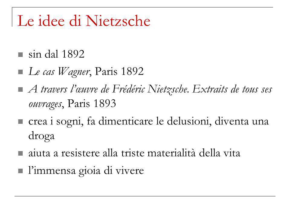 Le idee di Nietzsche sin dal 1892 Le cas Wagner, Paris 1892