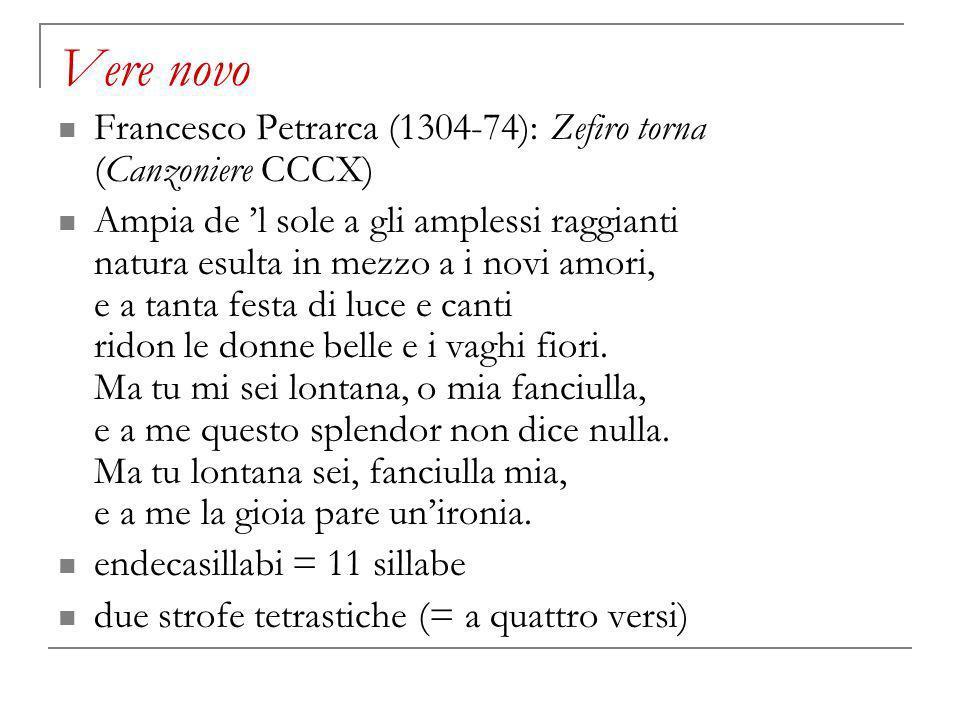 Vere novo Francesco Petrarca (1304-74): Zefiro torna (Canzoniere CCCX)