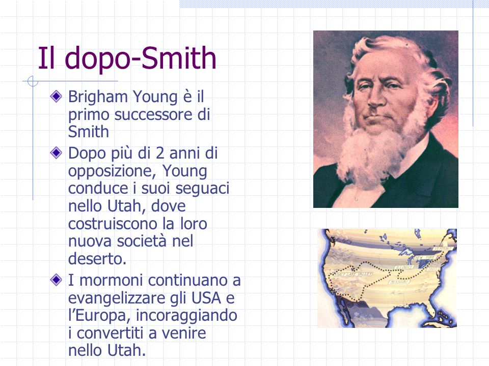 Il dopo-Smith Brigham Young è il primo successore di Smith