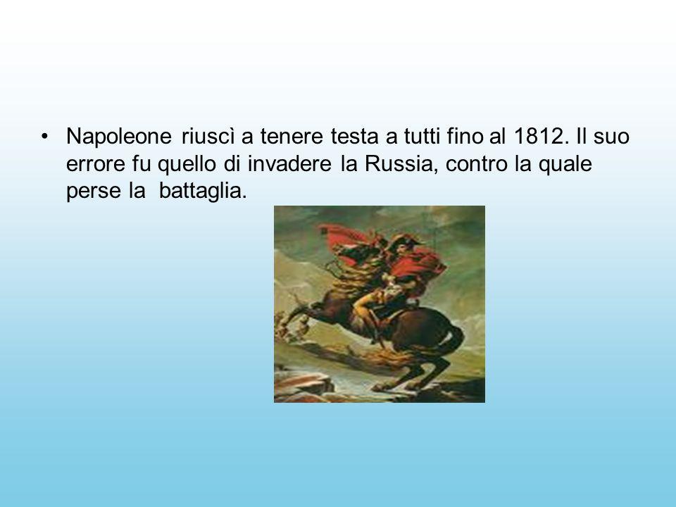 Napoleone riuscì a tenere testa a tutti fino al 1812
