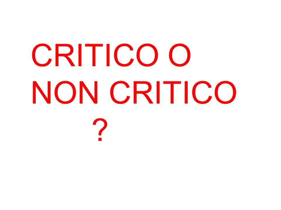 CRITICO O NON CRITICO