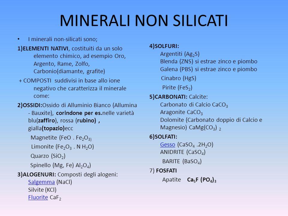 MINERALI NON SILICATI I minerali non-silicati sono;