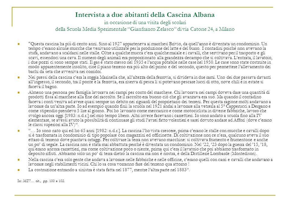Intervista a due abitanti della Cascina Albana in occasione di una visita degli scolari della Scuola Media Sperimentale Gianfranco Zelasco di via Catone 24, a Milano