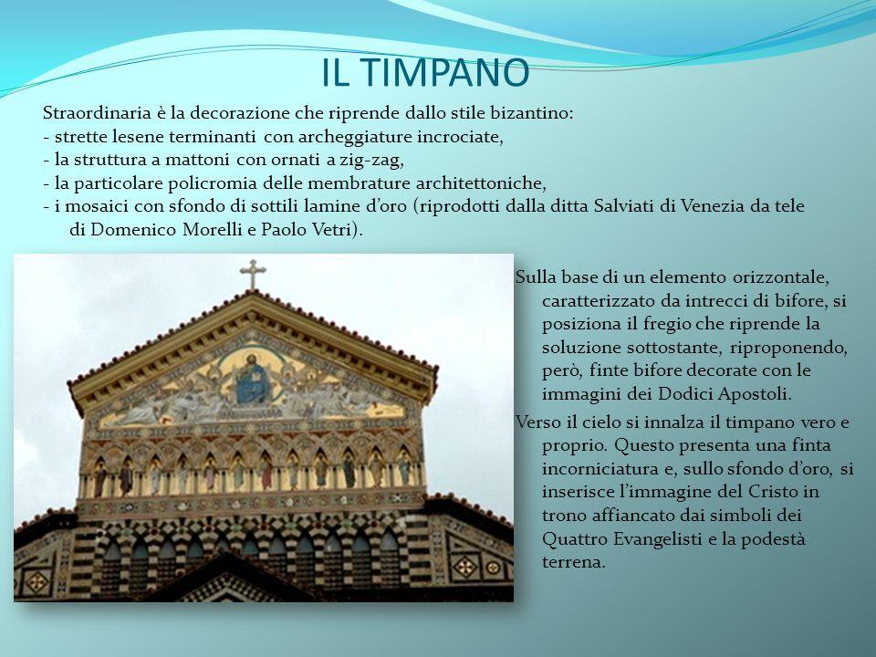 IL TIMPANO Straordinaria è la decorazione che riprende dallo stile bizantino: - strette lesene terminanti con archeggiature incrociate,