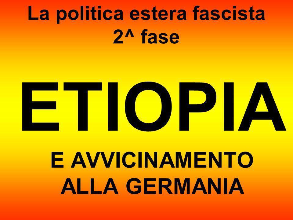 La politica estera fascista 2^ fase