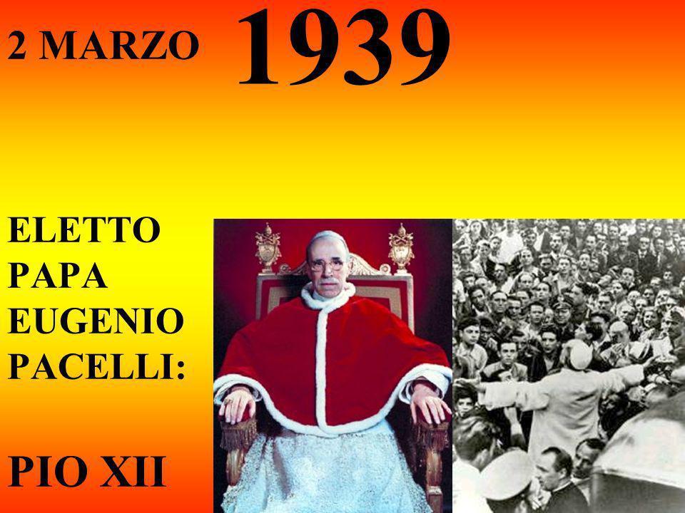 1939 2 MARZO ELETTO PAPA EUGENIO PACELLI: PIO XII
