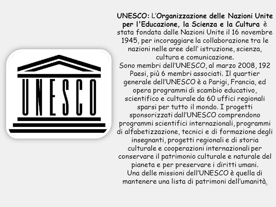 UNESCO: L'Organizzazione delle Nazioni Unite per l Educazione, la Scienza e la Cultura è stata fondata dalle Nazioni Unite il 16 novembre 1945, per incoraggiare la collaborazione tra le nazioni nelle aree dell' istruzione, scienza, cultura e comunicazione.