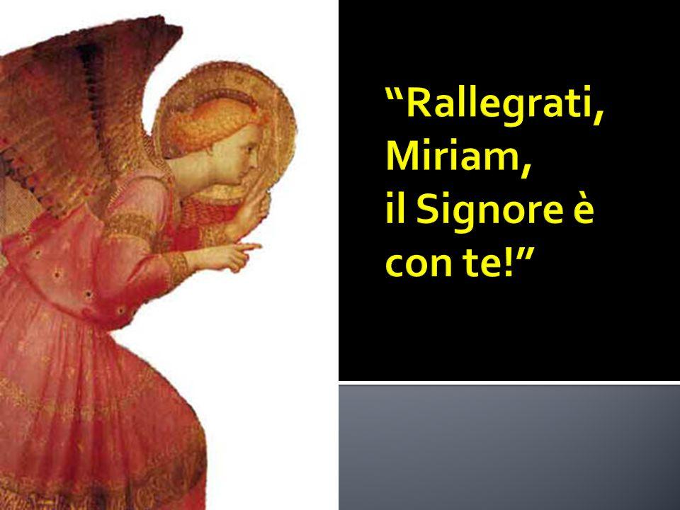 Rallegrati, Miriam, il Signore è con te!