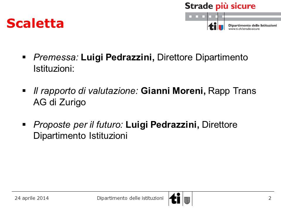 Scaletta Premessa: Luigi Pedrazzini, Direttore Dipartimento Istituzioni: Il rapporto di valutazione: Gianni Moreni, Rapp Trans AG di Zurigo.